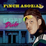 Finch Asozial - Dorfdisko Download